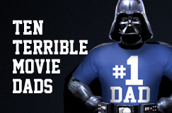 Ten Terrible Movie Dads